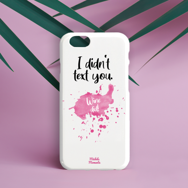 I didnt text you - Wine did - Handyhülle